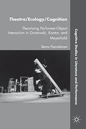 Theatre/Ecology/Cognition: Theorizing Performer-Object Interaction in