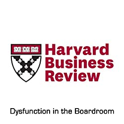 Dysfunction in the Boardroom (Harvard Business Review)