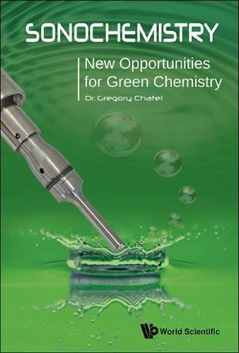 Sonochemistry:New Opportunities for Green Chemistry