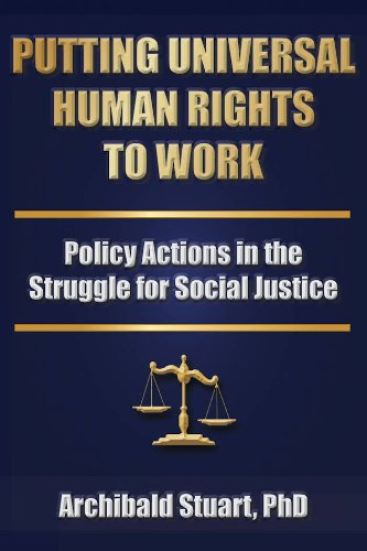Putting Universal Human Rights to Work: Policy Actions in the Struggle for Social Justice