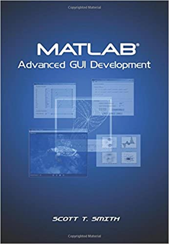 MATLAB Advanced GUI Development: Amazon.es: Scott T. Smith: Libros en idiomas extranjeros