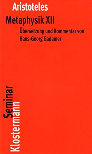 Metaphysik XII: Text griechisch-deutsch (Klostermann RoteReihe) Taschenbuch – 31. Dezember 2004 Aristoteles Hans-Georg Gadamer Vittorio 3465033264