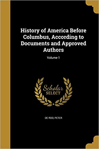 Book History of America Before Columbus, According to Documents and Approved Authors; Volume 1