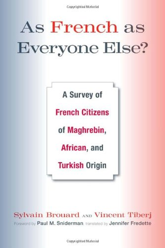 As French as Everyone Else?: A Survey of French Citizens of Maghrebin, African, and Turkish Origin PDF