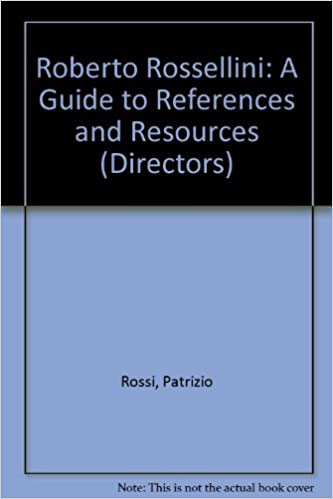 Roberto Rossellini: A Guide to References and Resources