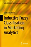 img - for Inductive Fuzzy Classification in Marketing Analytics (Fuzzy Management Methods) book / textbook / text book