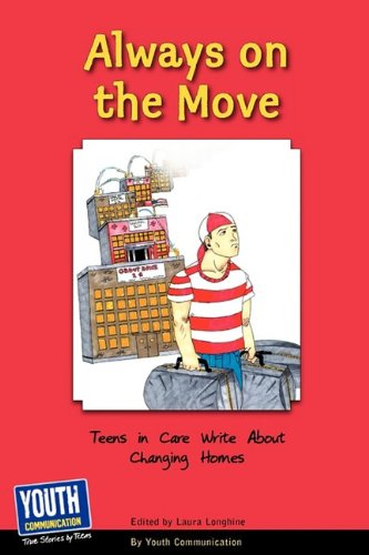 Always on the Move: Teens in Care Write about Changing Homes