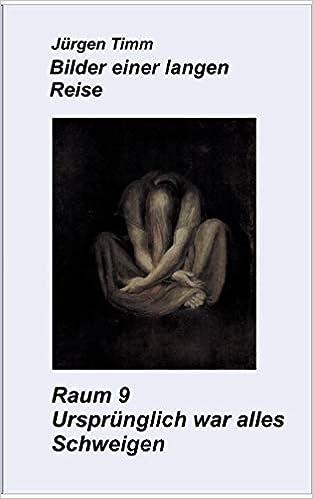 Raum 9 Ursprünglich was alles Schweigen