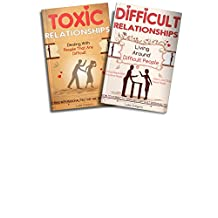 Toxic Relationships and Difficult Personalities: Living Around Toxic Relationships and Difficult Personalities With Conversation Tactics (2 Manuscripts) ... Guide And Life Dating Advice Book 5)
