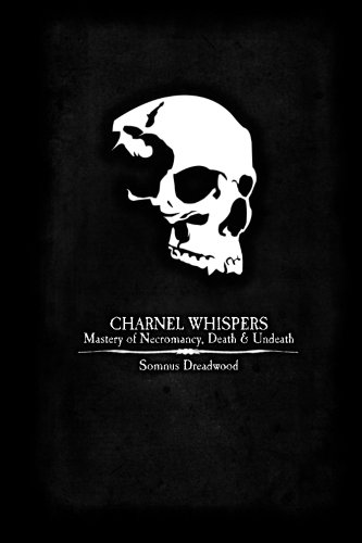 Charnel Whispers: Mastery of Necromancy, Death &...