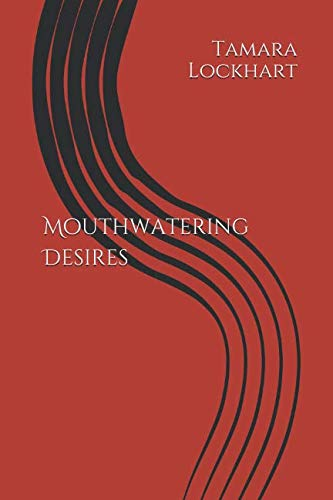 Mouthwatering Desires by Independently published