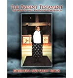 img - for The Present Testament: The Sacrifice, I Did It For You (The Vicarious Act)! (Paperback) - Common book / textbook / text book