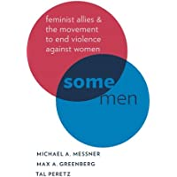 Some Men: Feminist Allies in the Movement to End Violence against Women