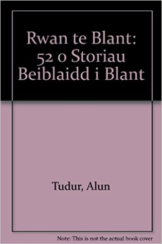 Rwan te Blant: 52 o Storiau Beiblaidd i Blant