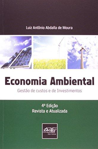 Economia Ambiental. Gestão de Custos e de Investimentos