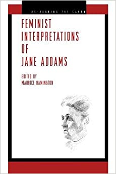 Book Feminist Interpretations of Jane Addams (Re-Reading the Canon)
