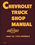 Chevrolet Truck Shop Manual 1948 To 1951 Models Includes 1952 Supplement