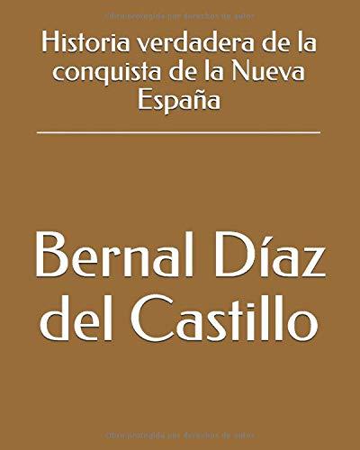 Historia verdadera de la conquista de la Nueva España: Amazon.es ...