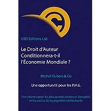 Le Droit d'Auteur Conditionnera-t-il l'Économie Mondiale?: Une opportunité pour les P.M.E. (French Edition)