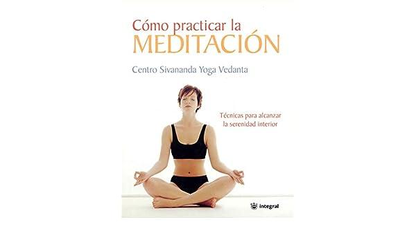 Como practicar la meditacion: 100 (OTROS INTEGRAL): Amazon ...