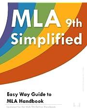 MLA 9 Simplified: Easy Way Guide to MLA Handbook: Updated for the MLA 9th Edition Handbook