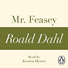 Mr Feasey: A Roald Dahl Short Story Audiobook by Roald Dahl Narrated by Jessica Hynes