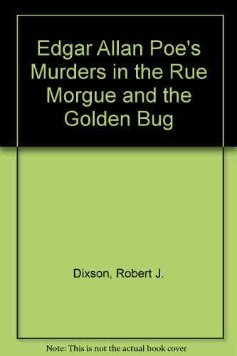 Edgar Allan Poe's Murders in the Rue Morgue and the Golden Bug