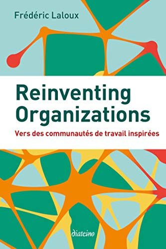 Amazon Com Reinventing Organizations Vers Des Communautes