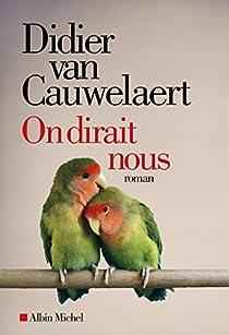 On dirait nous par Van Cauwelaert