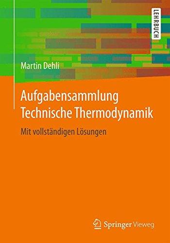 Aufgabensammlung Technische Thermodynamik: Mit vollständigen Lösungen