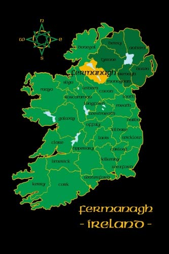 Fermanagh Ireland County Map Irish Travel Journal: Northern Ireland 6 x 9 Lined Unlined Notebook Family Heritage Celtic Gift