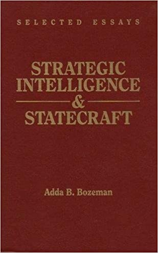 strategic intelligence statecraft selected essays brassey s  strategic intelligence statecraft selected essays brassey s intelligence and national security library adda b bozeman 9780028810096 com