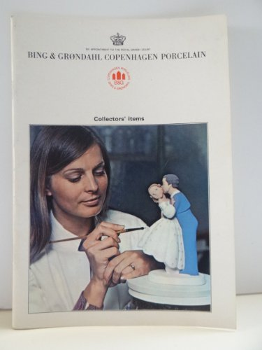Porcelain Grondahl (Bing & Grondahl Copenhagen Porcelain: Collectors' Items)
