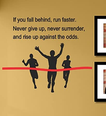 Amazoncom If You Fall Behind Run Faster Never Give Up Never
