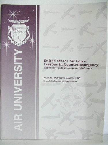 Download United States Air Force Lessons in Counterinsurgency Exposing Voids in Doctrinal Guidance pdf