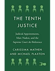The Tenth Justice: Judicial Appointments, Marc Nadon, and the Supreme Court Act Reference