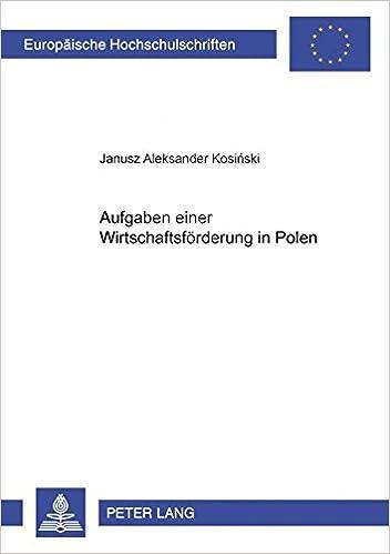 Aufgaben Einer Wirtschaftsfoerderungsbank in Polen (Europaeische Hochschulschriften / European University Studie)