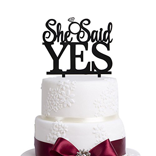 She Said Yes Propose Diamond Ring Black Acrylic Cake Topper Funny Bachelortte Party Keepsake Sign Decoration. -