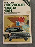 Chilton's repair & tune-up guide--Chevrolet, 1968 to 1981: Bel Air, Biscayne, Brookwood, Caprice, Impala, Kingswood, Townsman