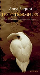 Les endormeurs : roman, Enquist, Anna