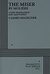 The Miser by Moliere: A New Translation and Adaption by James Magruder