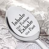 INHALE THE FUTURE EXHALE THE PAST- Motivational Quote-Inspirational Gift-Meditation-Yoga - Uplifting Beautiful Words-Stainless Steel -Engraved Spoons-Best Selling-Varied Variety