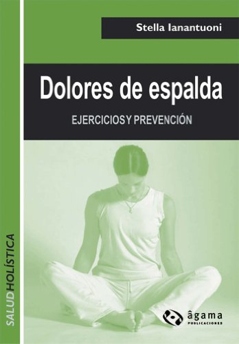 Dolores de espalda (Salud Holistica / Holistic Health ...