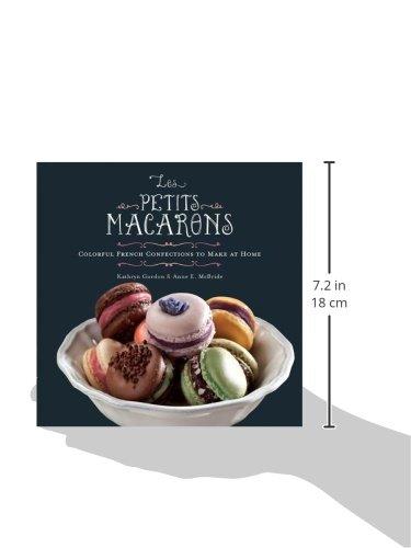 Les Petits Macarons: Colorful French Confections to Make at Home: Amazon.es: Anne McBride, Kathryn Gordon: Libros en idiomas extranjeros