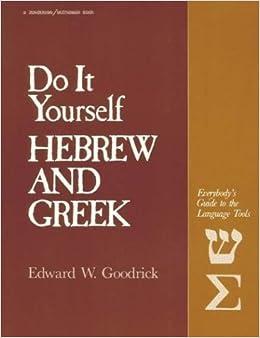 Do It Yourself Hebrew and Greek by Ed Goodrick (1986-01-01): Ed Goodrick: Amazon.com: Books