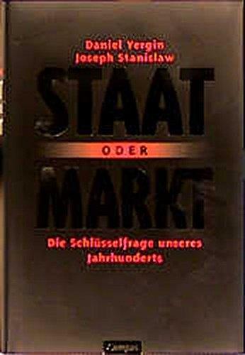 Staat oder Markt: Die Schlüsselfrage unseres Jahrhunderts