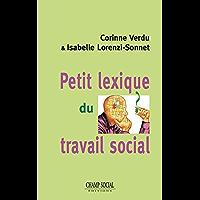 Petit lexique du travail social (Métiers et formation) (French Edition)