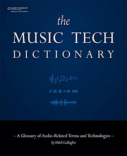 Cengage Learning Music Tech Dictionary - Music Tech Dictionary
