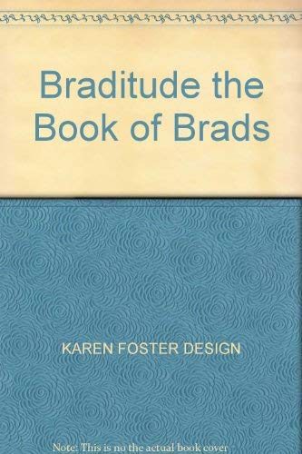 Braditude the Book of Brads ()