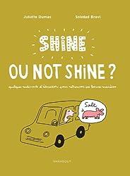 SHINE OR NOT SHINE